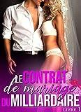 Le Contrat de Mariage du Milliardaire (Livre 1): [New Romance Érotique]