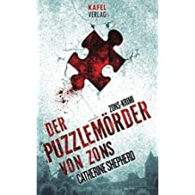 Der Puzzlem??rder von Zons (German Edition) by Catherine Shepherd (2012-07-25)