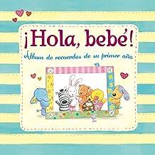 ¡Hola, bebé! (LIBRO DEL BEBÉ, Band 150324)