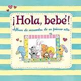 ¡Hola, bebé!: Álbum de recuerdos de su primer año (Bienvenido, Bebe)