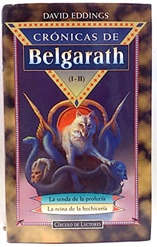 Crónicas de Belgarath (I-II). La senda de la profecía - La reina de la hechicería