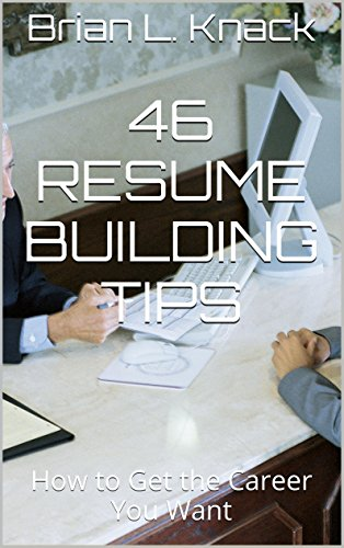 46 Resume Building Tips: How to Get the Career You Want