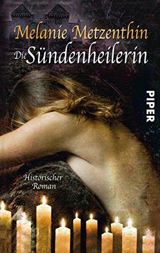 Die Sündenheilerin: Historischer Roman (Sündenheilerin-Reihe 1) (German Edition) par Melanie Metzenthin