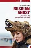 Russian Angst: Einblicke in die postsowjetische Seele - Thomas Franke