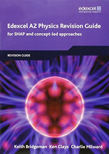 Edexcel A2 Physics Revision Guide 2008: For SHAP and Concept-Led Approaches (Edexcel GCE Physics 2008) by Mr Ken Clays (2009-08-26)