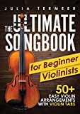 #8: The Ultimate Songbook for Beginner Violinists: 50+ Easy Violin Arrangements with Violin Tabs