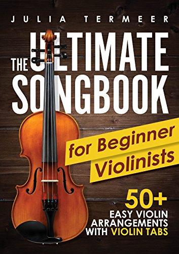 The Ultimate Songbook for Beginner Violinists: 50+ Easy Violin Arrangements with Violin Tabs (English Edition) por Julia Termeer
