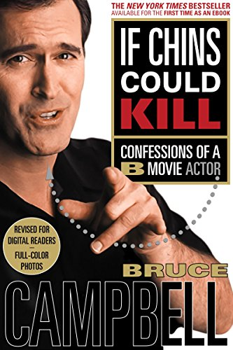 If Chins Could Kill: Confessions of a B Movie Actor (English Edition)