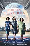 Hidden Figures: The Untold Story of the African American Women Who Helped Win the Spa...