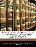 Image de Traite de Medecine Legale / Par M. Orfila, Volume 3, Part 1