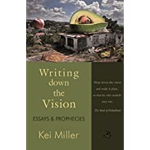 Writing Down the Vision: Essays and Prophecies (English Edition)