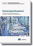 Working Capital Management: Liquidität freisetzen ohne Nebenwirkungen
