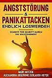 Angst- und Panikattacken endlich loswerden: Schritt für Schritt durch die Salutogenese - Marc Netzer, Alexandra Josephine Südlauer-Heyer