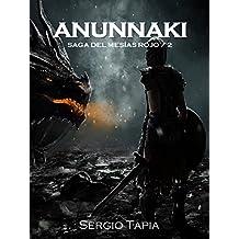Anunnaki: Muchos mundos, una historia (Saga del Mesías Rojo nº 2)