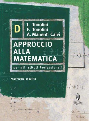 Approccio alla matematica. Vol. D
