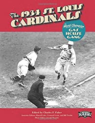 The 1934 St. Louis Cardinals: The World Champion Gas House Gang: 20 (The SABR Digital Library) by Charles F. Faber (1-Jul-2014) Paperback