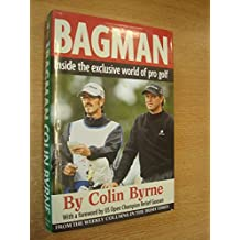Bagman: Inside the Exclusive World of Professional Golf