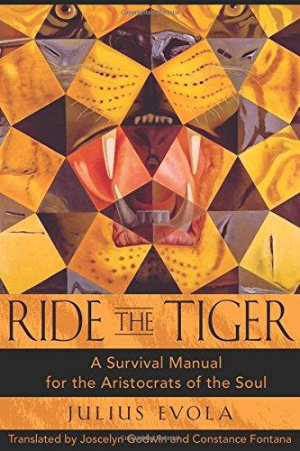 Ride the Tiger: A Survival Manual for the Aristocrats of the Soul por Julius Evola