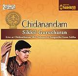 Chidanandam Sikkil Gurucharan Live at Ch...