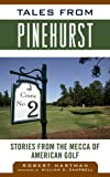 Best Team Golf Golf Clubs - Tales from Pinehurst: Stories from the Mecca of Review