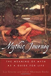 The Mythic Journey: The Meaning of Myth As a Guide to Life