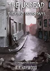 The Undead. The First Seven Days. (The Undead series Book 1)
