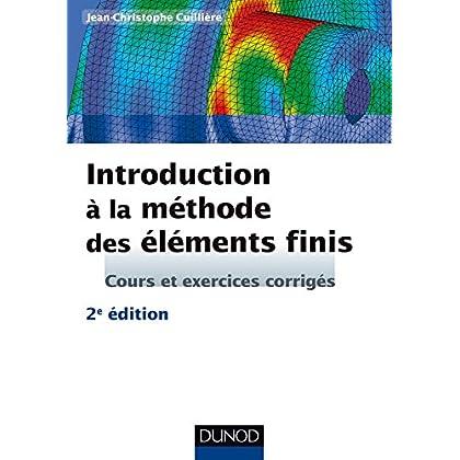 Introduction à la méthode des éléments finis - 2e éd - Cours et exercices corrigés