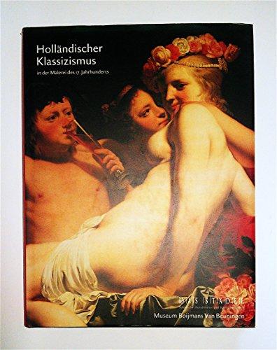 Holländischer Klassizismus in der Malerei des 17. Jahrhunderts.