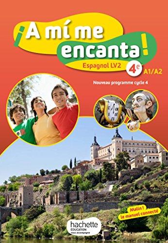 A mi me encanta espagnol cycle 4 / 4e LV2 - Livre lve - d. 2017