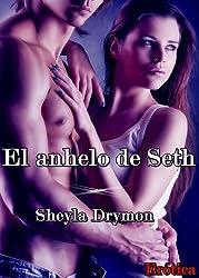 El anhelo de Seth (Spanish Edition)