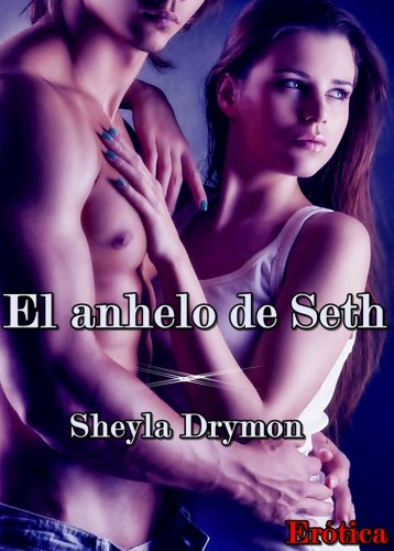 El anhelo de Seth por Sheyla Drymon