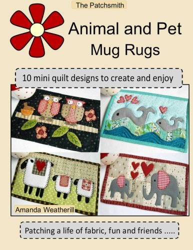mal and Pet Mug Rugs: 10 Mini Quilt Designs to Create and Enjoy ()