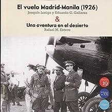 El vuelo Madrid-Manila (1926) & Una aventura en el desierto