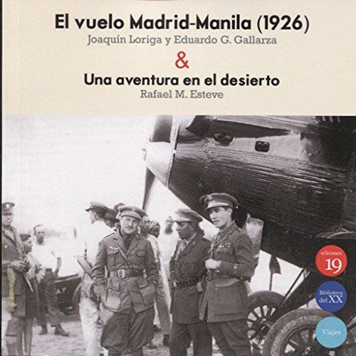 El vuelo Madrid-Manila (1926) & Una aventura en el desierto por Joaquín LORIGA TABOADA