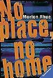 No place, no home (Ravensburger Taschenbücher) von Morton Rhue