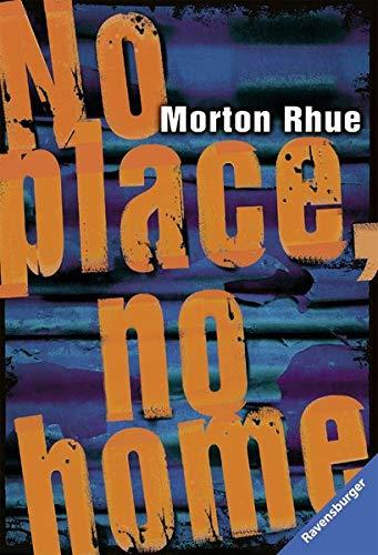 Buchseite und Rezensionen zu 'No place, no home (Ravensburger Taschenbücher)' von Morton Rhue