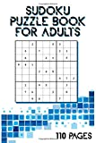 Sudoku puzzle book for adults 110 pages: Easy -> Medium -> Hard :