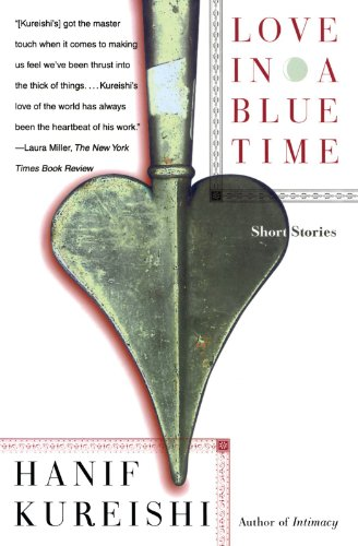 Love in a Blue Time: Short Stories por Hanif Kureishi