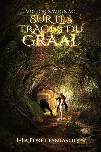 Couverture du livre La Forêt Fantastique: Roman de chevalerie loufoque (Sur les traces du Graal t. 1)