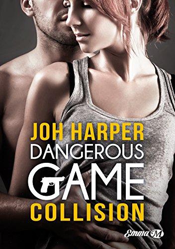Collision: Dangerous Game, Tome 1 - Joh Harper 2016