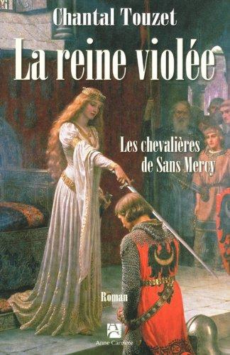 La reine violée - Tome 3 : Les chevalières de Sans Mercy