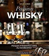 Passion Whisky - Marques et bouteilles cultes du monde entier