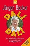 Dalí Dalí: Mit Jürgen Becker durch die Kunstgeschichte - Jürgen Becker