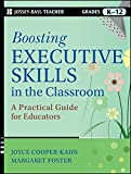 Boosting Executive Skills in the Classroom: a Practical Guide for Educators (Jossey-Bass Teacher)