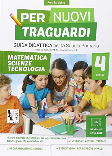 Per nuovi traguardi. Matematica, scienze, tecnologie. Per la scuola elementare. Con CD-ROM: 4