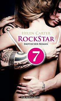 Rockstar - Teil 7   Erotischer Roman: Sex, Leidenschaft, Erotik und Lust (RockStar Romanteil) von [Carter, Helen]