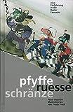 pfyffe ruesse schränze: Eine Einführung in die Basler Fasnacht