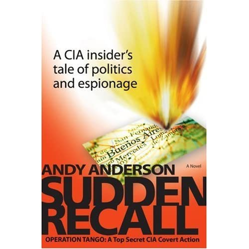 SUDDEN RECALL: OPERATION TANGO: A TOP SECRET CIA COVERT ACTION by Andy Anderson (2007-10-19)