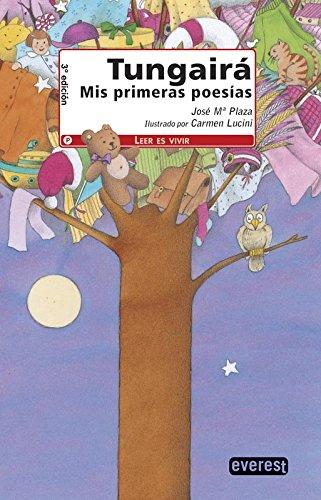 Tungairá. Mis primeras poesías (Leer es vivir / Poesía) por Plaza  José María