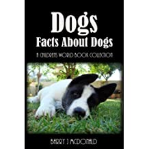 Dogs (Amazing Pictures And Fun Facts Book About Dogs) (English Edition)